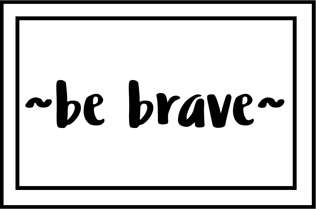 Courage is Its OwnReward